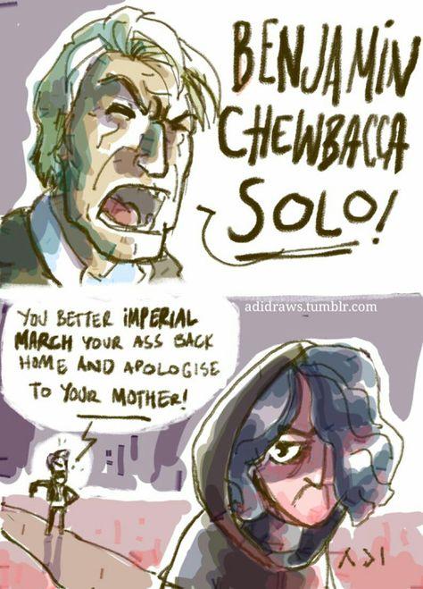 "ilikechildren–fried: "" adidraws: "" Yes, I think Chewbacca as Ben's middle name is highly probable. "" I read this in harrison ford's voice. It flowed like silk "" Star Wars Fan Art, Star Wars Witze, Star Wars Jokes, Star Wars Comics, Star Wars Girls, Reylo, Chewbacca, Star Wars Rebels, Dreamworks"