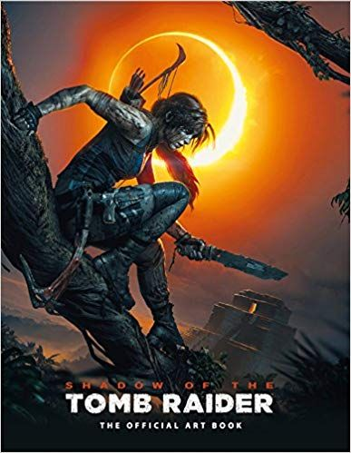 Pdf Download Shadow Of The Tomb Raider The Official Art Book Free