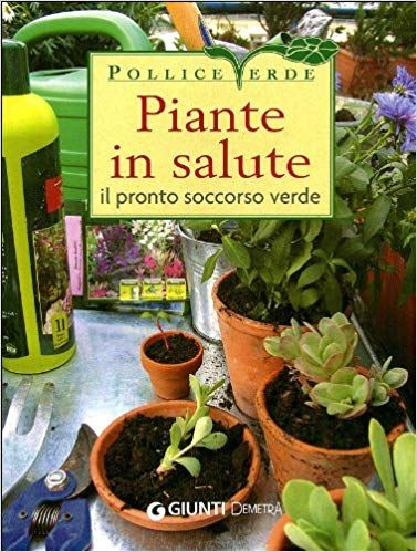 Scaricare Piante In Salute Il Pronto Soccorso Verde Libri Pdf