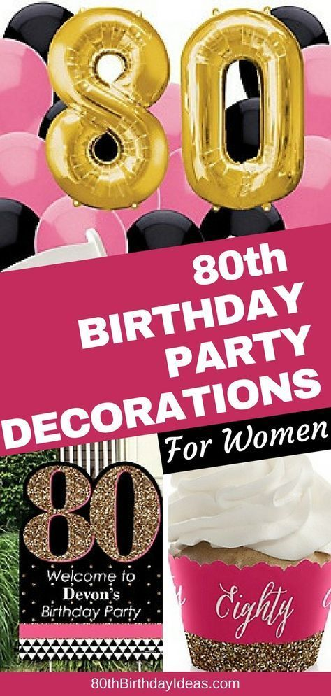 80th Birthday Party Ideas Birthday Party Decorations For Adults