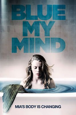 A Southern Life In Scandalous Times My Review Of Blue My Mind Https Asouthernlifeinscandaloustimes Blogspot Com 20 Horror Fantasy Film Blue Mermaid Movies