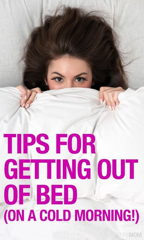 5 Tips For Getting Out Of The Warm Bed On A Cold Morning Tips