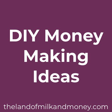 DIY Money Making Ideas