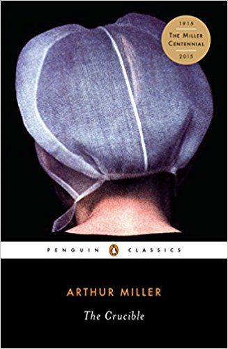The Crucible A Play In Four Acts Arthur Miller Christopher W E Bigsby 9780142437339 Amazon Com Books Penguin Classics Crucible The Body Book