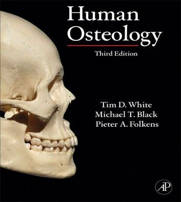 Human Osteology Ebook By Tim D White Rakuten Kobo Osteology Hardcover Science Books