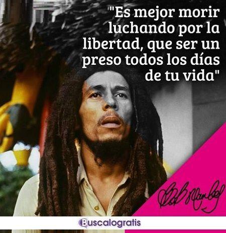 Frases De Bob Marley Sobre La Libertad Frases Bob Marley