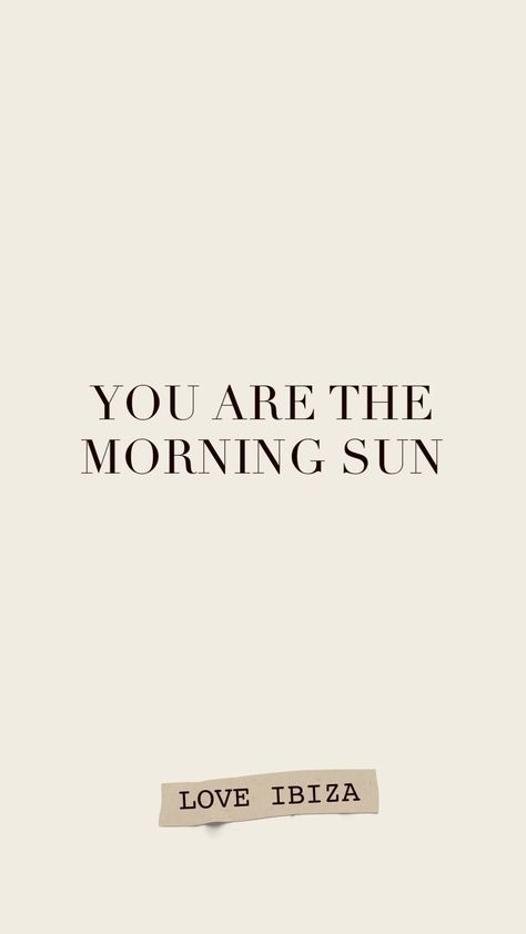 You are the morning sun #quoteoftheday #quotestoliveby #quotesaboutlife #sunset #sunrise #quote #quotes short instagram #Sun