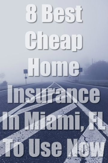 8 Best Cheap Home Insurance In Miami Fl Cheapest Quotes