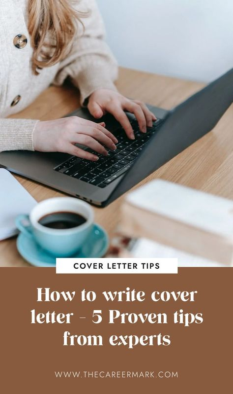 How to Write Cover Letter - 5 Proven Tips from Experts