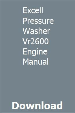 Excell Pressure Washer Vr2600 Engine Manual With Images Repair