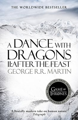 A Dance With Dragons Part Two After The Feast Book 5 Of A Song