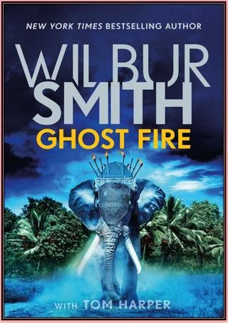Download Ghost Fire By Wilbur Smith Free Pdf Ebooks Wilbur