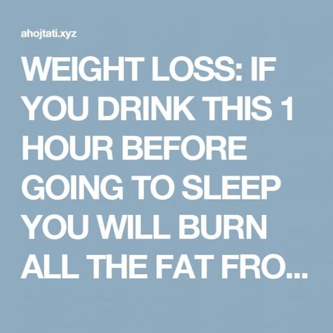 WEIGHT LOSS: IF YOU DRINK THIS 1 HOUR BEFORE GOING TO SLEEP YOU WILL BURN ALL THE FAT FROM THE PREVIOUS DAY! | Fitness Tati #looseweight