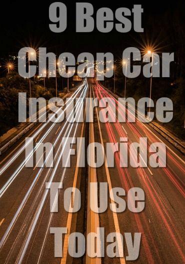 Cheap Car Insurance In Florida Cheap Car Insurance Best Cheap Car Insurance Car Insurance Tips