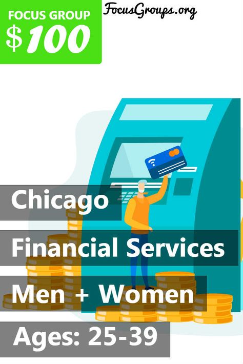 Focus Group on Financial Services in Chicago – $100