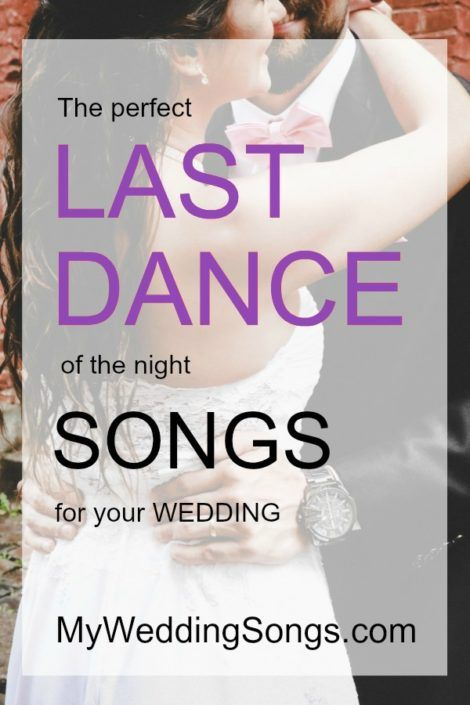 85 Best Last Dance Songs To End Your Wedding 2020 Mws Dollar Dance Songs Last Song Wedding Wedding Dance Songs
