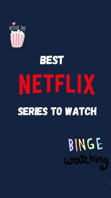 Best Netflix Series to Watch