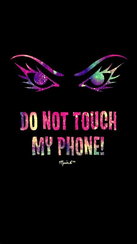 Wallpaper Iphone Tumblr Dont Touch My Phone Iphone Wallpaper Dont Touch My Phone Wallpapers Backgrounds Phone Wallpapers Funny Phone Wallpaper