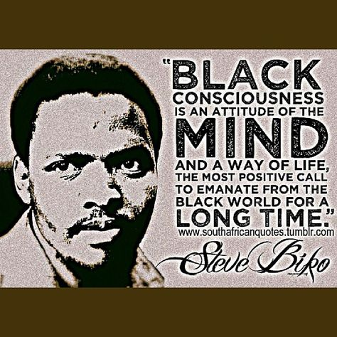 @BikoFoundation #SteveBiko #Black #Consciousness #Attitude #Mind #Way #Life #Postive #Call #Emanate #Black #World #Long #Time #Quote #RSAQuotes  #StephenBantuBiko #18December1946 #12September1977   www.twitter.com/rsaquotes www.facebook.com/rsaquotes www.instagram.com/rsaquotes www.southafricanquotes.tumblr.com