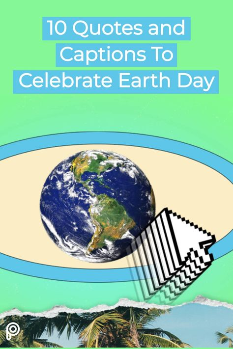 As we get ready to celebrate Earth Day, consider using the photo editing tips you've picked up this past year to create your own social media posts with insightful Earth day quotes. Then use them to inspire your friends, customers, and community to take action.