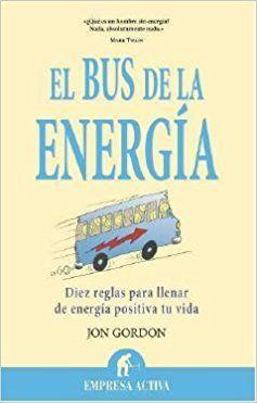 El Bus De La Energia Jon Gordon Mx Libros Book Deals Books Energy Bus