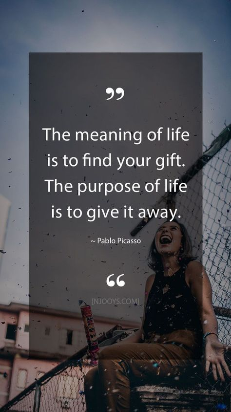 Pablo Picasso Quotes. The meaning of life is to find your gift. The purpose of life is to give it away. Pablo Picasso Quote. Evolve your mindset with inspirational, motivational quotes. Pure encouragement. Motivation for yourself & others. Be impactful & find fulfillment by repinning inspo quotes to help uplifting others. #inspoquotes #inspirationalquotes #motivationquote #njooys #PabloPicasso
