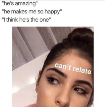 Literally Just 100 Memes You Ll Find Funny If You Ve Ever Been Single Funny Single Memes Valentines Day Memes Single Single Girl Memes