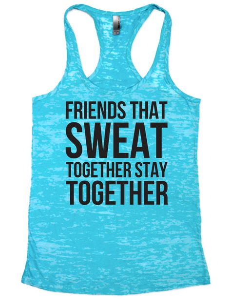 Cross Training Tank / Friends that Sweat together Stay Together / Women's Exercise Tank Top   WOD Tank Top / Womens Workout TankTop