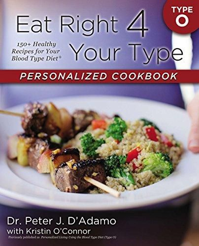 Download Pdf Eat Right 4 Your Type Personalized Cookbook Type O