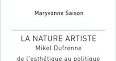 Maryvonne Saison La Nature Artiste Mikel Dufrenne De L Esthetique Au Politique Artiste Livre Philosophique Les Saisons