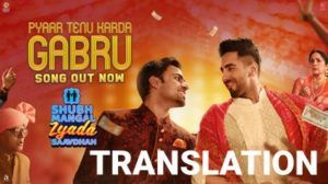 Pyar Tenu Karda Gabru Lyrics Meaning Shubh Mangal Zyada Saavdhan Pyar Tenu Karda Gabru Song Lyrics From Ayushmann Khurrana In 2020 Songs Songs With Meaning Lyrics