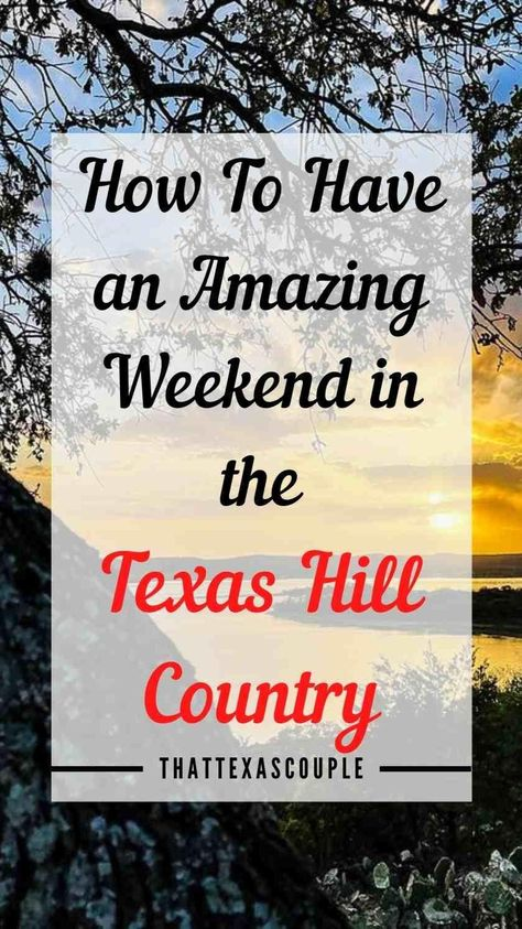 Things To Do in the Texas Hill Country