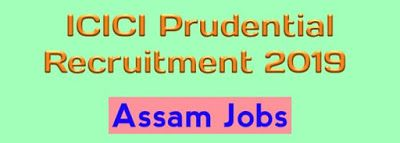 Icici Prudential Recruitment 2019 Assam Jobs New Job Assam