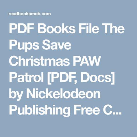 Pups Save Christmas Book.Pdf Books File The Pups Save Christmas Paw Patrol Pdf Docs