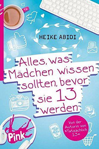 Pink Alles Was Madchen Wissen Sollten Bevor Sie 13 Werden Von Heike Abidi Buch Bucher Buchempfehlungen Les In 2020 Madchen Bucher Geschenke Aus Holz Buch Tipps