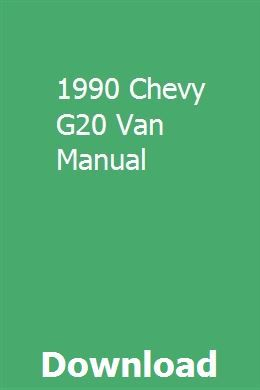 1990 Chevy G20 Van Manual With Images Chevrolet Van Chevy