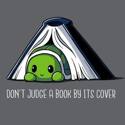 Don't Judge a Book by Its Cover T-Shirt TeeTurtle