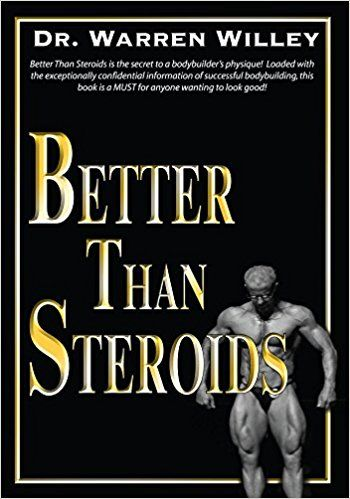 Pdf Online Better Than Steroids Online By Warren Willey Books Steroids Books To Read Online