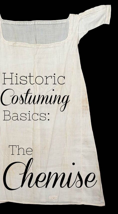 Historic costuming basics: the Chemise historic underwear Ilse Gregoor Costume Design 18th Century Dress, 18th Century Costume, 18th Century Clothing, 18th Century Fashion, Historical Costume, Historical Clothing, Historical Dress, Costumes Outlander, Vintage Outfits
