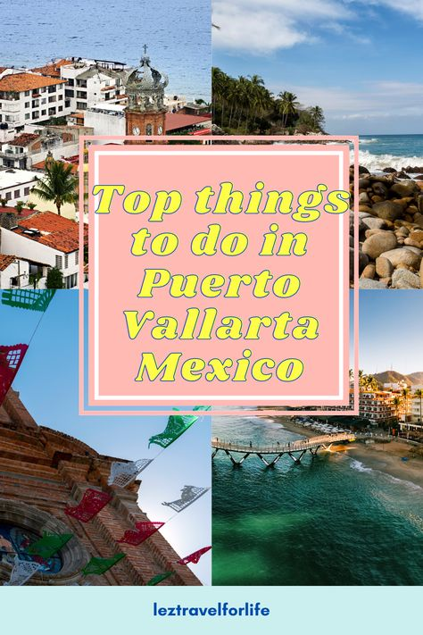 Top Things to do in Puerto Vallarta Mexico