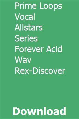 Prime Loops Vocal Allstars Series Forever Acid Wav Rex