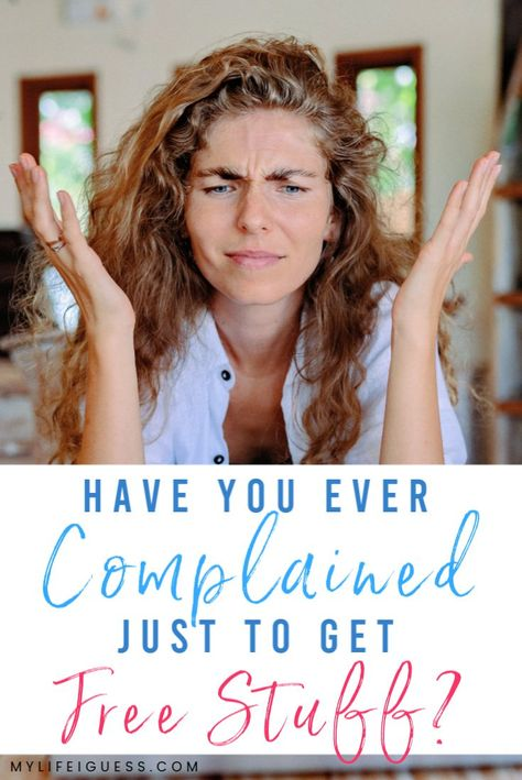 Have You Ever Complained to a Company to Get Free Stuff?