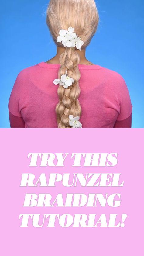 TRY THIS RAPUNZEL BRAIDING TUTORIAL!