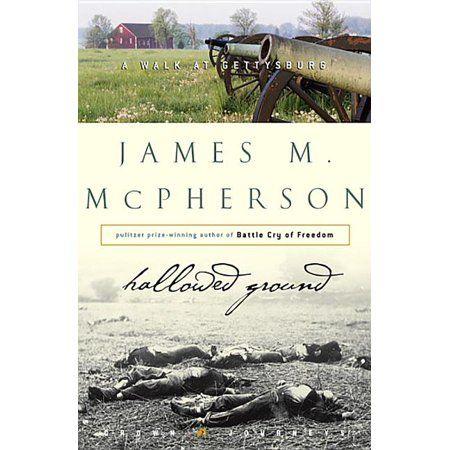Crown Journeys Hallowed Ground A Walk At Gettysburg Hardcover In 2021 Gettysburg Books Grounds