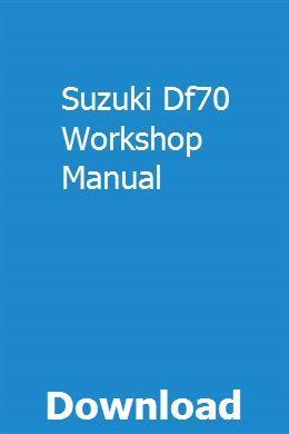 Suzuki Df70 Workshop Manual Repair Manuals Chilton Repair Manual Owners Manuals