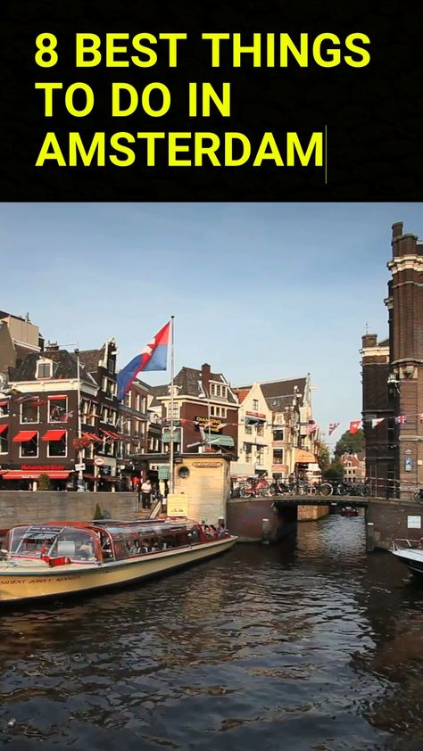 The capital of the Netherlands is one of the most popular tourist destinations in Europe. People have all different reasons to go there, but many of them associate the city with mainly one thing – lots of fun!