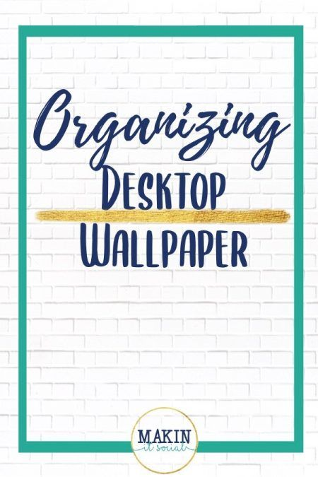 A FREE Organizing Desktop Wallpaper for your online business! Click here to opt in!!   -Brought to you by Makin' It Social
