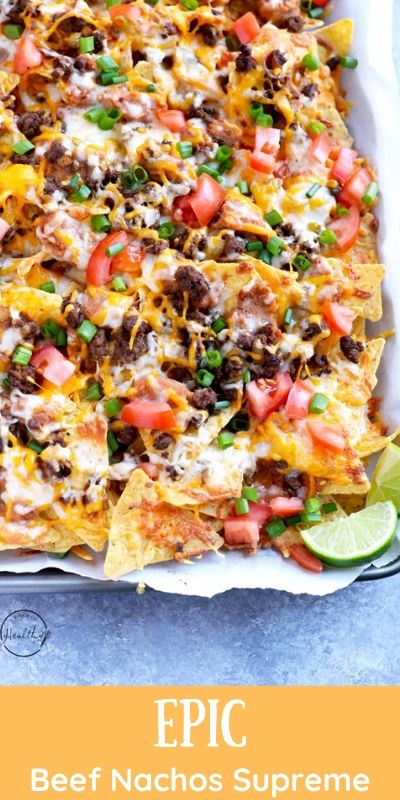 Epic Beef Nachos Supreme Better Than Taco Bell A Pinch Of Healthy Recipe In 2020 Beef Recipes For Dinner Nachos Beef Ground Beef Recipes For Dinner