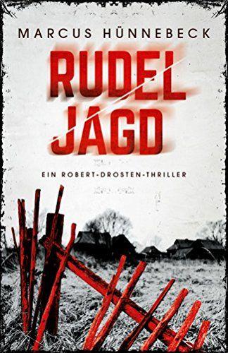 Rudeljagd Thriller Robert Drosten Thriller 4 Thriller Rudeljagd Drosten Robert Thriller Bucher Bucher Online Lesen Buchclub Bucher