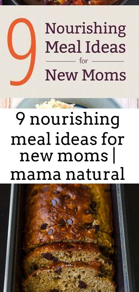 9 nourishing meal ideas for new moms | mama natural